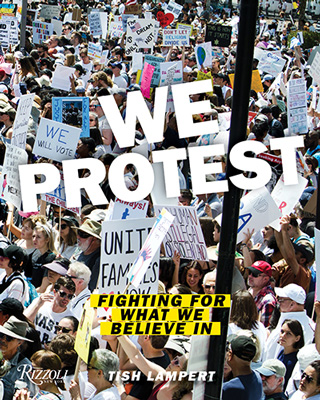 We Protest: Fighting For What We Believe In